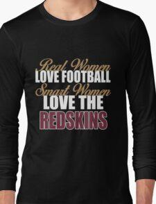 Real Women Love Football Smart Women Love The Redskins Long Sleeve T-Shirt