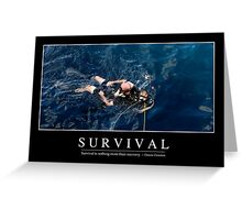 Survival: Inspirational Quote and Motivational Poster Greeting Card