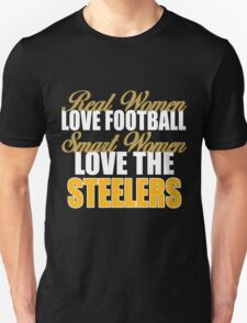 Real Women Love Football Smart Women Love The Steelers Unisex T-Shirt