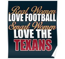 Real Women Love Football Smart Women Love The Texans Poster