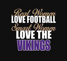 Real Women Love Football Smart Women Love The Vikings Unisex T-Shirt