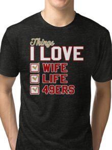 Things I Love Wife Life 49ers Tri-blend T-Shirt