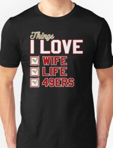 Things I Love Wife Life 49ers Unisex T-Shirt