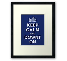 Keep Calm and DOWNTON! Framed Print