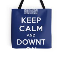 Keep Calm and DOWNTON! Tote Bag