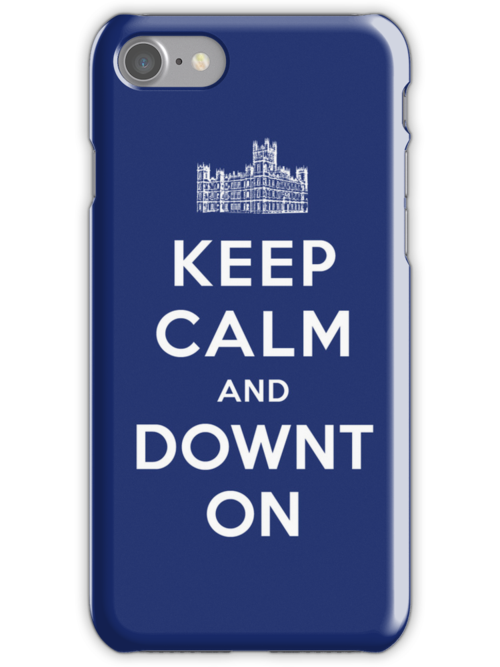 Keep Calm and DOWNTON! by Earth2Kim