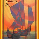 Happy Fathers Day (Red Sails In The Sunset) Greeting by taiche