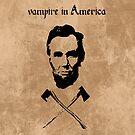 Abraham Lincoln: Vampire Hunter by paix