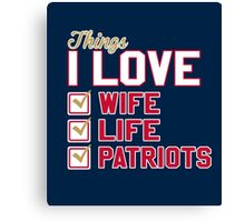 Things I Love Wife Life Patriots Canvas Print