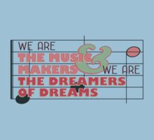 We are the Music Makers and We are the Dreamers of Dreams Kids Tee