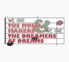 We are the Music Makers and We are the Dreamers of Dreams Kids Clothes