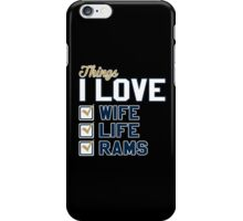 Things I Love Wife Life Rams iPhone Case/Skin