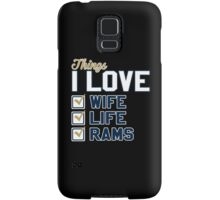 Things I Love Wife Life Rams Samsung Galaxy Case/Skin