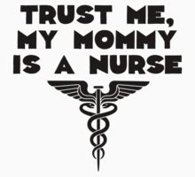 My Mommy Is A Nurse Kids Tee