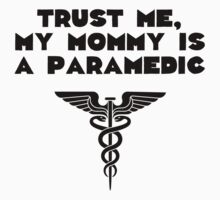 My Mommy Is A Paramedic One Piece - Short Sleeve