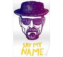 Heisenberg Say my name Poster