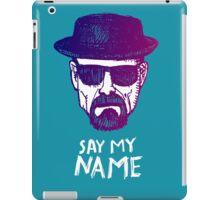 Heisenberg Say my name iPad Case/Skin