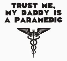 My Daddy Is A Paramedic One Piece - Short Sleeve