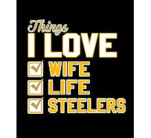 Things I Love Wife Life Steelers Photographic Print