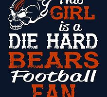 This Girl Is A Die Hard Bears Football Fan by sports-tees