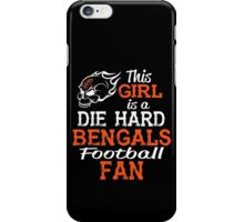 This Girl Is A Die Hard Bengals Football Fan iPhone Case/Skin