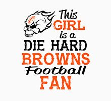 This Girl Is A Die Hard Browns Football Fan Unisex T-Shirt