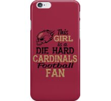 This Girl Is A Die Hard Cardinals Football Fan iPhone Case/Skin