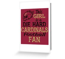 This Girl Is A Die Hard Cardinals Football Fan Greeting Card