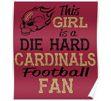 This Girl Is A Die Hard Cardinals Football Fan Poster