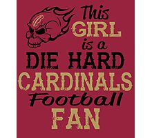 This Girl Is A Die Hard Cardinals Football Fan Photographic Print
