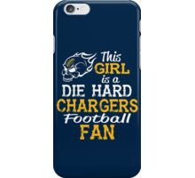 This Girl Is A Die Hard Chargers Football Fan iPhone Case/Skin