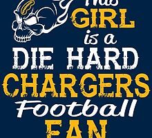 This Girl Is A Die Hard Chargers Football Fan by sports-tees