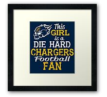 This Girl Is A Die Hard Chargers Football Fan Framed Print