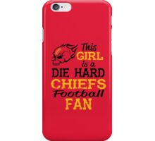 This Girl Is A Die Hard Chiefs Football Fan iPhone Case/Skin