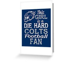 This Girl Is A Die Hard Colts Football Fan Greeting Card