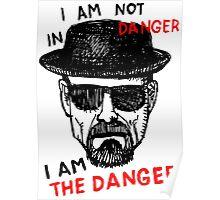 Heisenberg I am the danger Poster
