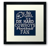 This Girl Is A Die Hard Cowboys Football Fan Framed Print