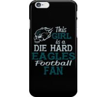This Girl Is A Die Hard Eagles Football Fan iPhone Case/Skin