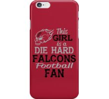 This Girl Is A Die Hard Falcons Football Fan iPhone Case/Skin