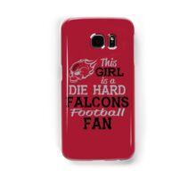 This Girl Is A Die Hard Falcons Football Fan Samsung Galaxy Case/Skin
