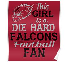 This Girl Is A Die Hard Falcons Football Fan Poster