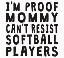 Proof Mommy Can't Resist Softball Players Kids Clothes