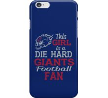 This Girl Is A Die Hard Giants Football Fan iPhone Case/Skin