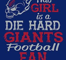 This Girl Is A Die Hard Giants Football Fan by sports-tees