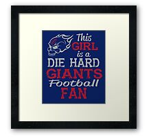 This Girl Is A Die Hard Giants Football Fan Framed Print