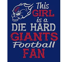 This Girl Is A Die Hard Giants Football Fan Photographic Print