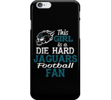 This Girl Is A Die Hard Jaguars Football Fan iPhone Case/Skin