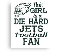 This Girl Is A Die Hard Jets Football Fan Canvas Print