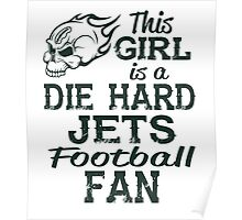 This Girl Is A Die Hard Jets Football Fan Poster
