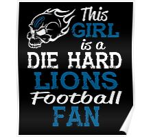 This Girl Is A Die Hard Lions Football Fan Poster
